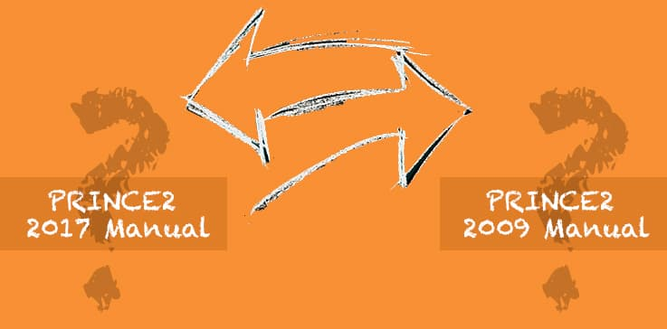 Crucial differences between PRINCE2 2017 and 2009 Manual